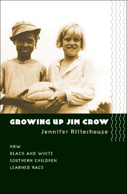 Growing Up Jim Crow:  How Black and White  Southern Children