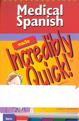 Medical Spanish Made Incredibly Quick! By Lippincott Williams & Wilkins (COR)